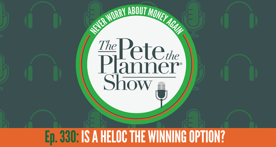 Ep. 330: Is A HELOC the Winning Option?